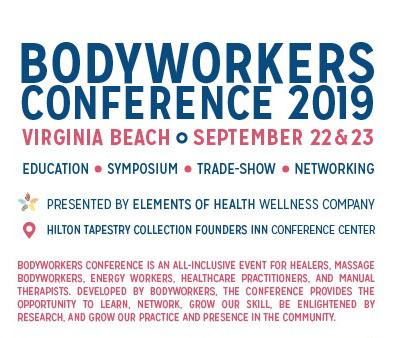 Bodyworkers Conference September 22nd – 23rd, 2019 Virginia Beach, Virginia